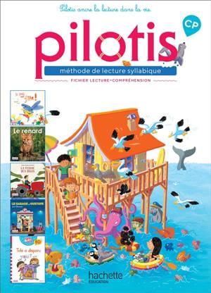 Pilotis, méthode de lecture syllabique, CP : fichier de lecture-compréhension : programmes 2018