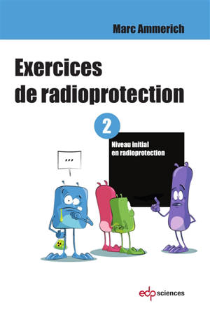 Exercices de radioprotection. Volume 2, Niveau initial en radioprotection