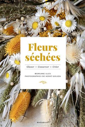 Fleurs séchées : glaner, conserver, créer