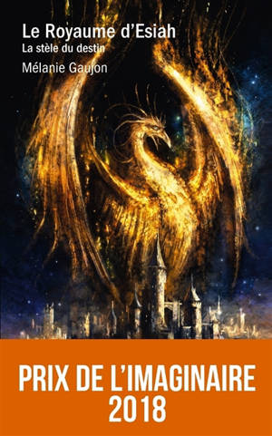 Le royaume d'Esiah. Volume 1, La stèle du destin