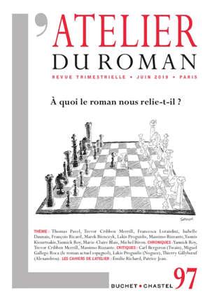 Atelier du roman (L'). n° 97, A quoi le roman nous relie-t-il ?