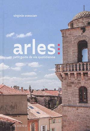 Arles : petit guide de vie quotidienne