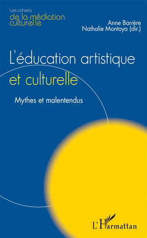 L'éducation artistique et culturelle : mythes et malentendus