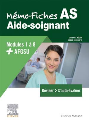 Mémo-fiches AS, aide soignant : modules 1 à 8 + AFGSU