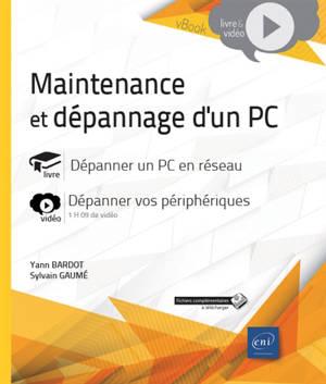 Maintenance et dépannage d'un PC : dépanner un PC en réseau (livre), dépanner vos périphériques (vidéo)