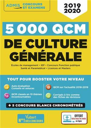 5.000 QCM de culture générale : 2019-2020 : écoles de management, IEP, concours fonction publique, santé et paramédical, licences et masters