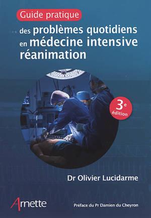 Guide pratique des problèmes quotidiens en médecine intensive réanimation