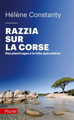 Razzia sur la Corse : des plasticages à la folie spéculative