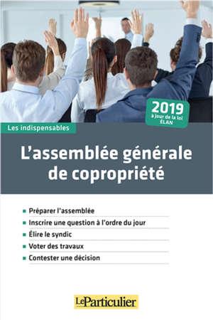 L'assemblée générale de copropriété : 2019 : à jour de la loi Elan