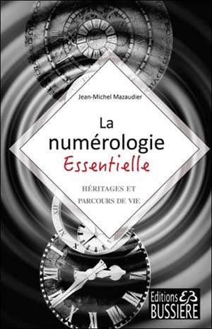 La numérologie essentielle : héritages et parcours de vie