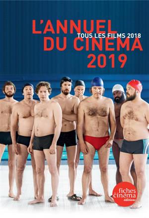 L'annuel du cinéma 2019 : tous les films 2018
