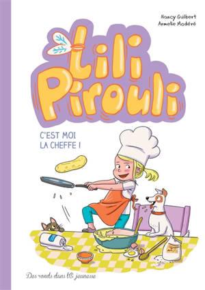 Lili Pirouli. Volume 5, C'est moi la cheffe !