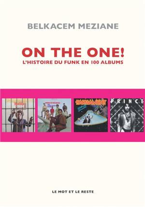 On the one ! : l'histoire du funk en 100 albums