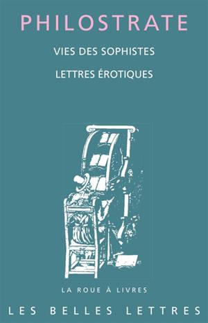 Vies des sophistes; Suivi de Lettres érotiques
