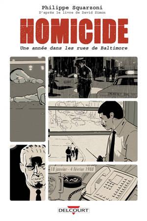 Homicide, une année dans les rues de Baltimore. Volume 1, 18 janvier-4 février 1988