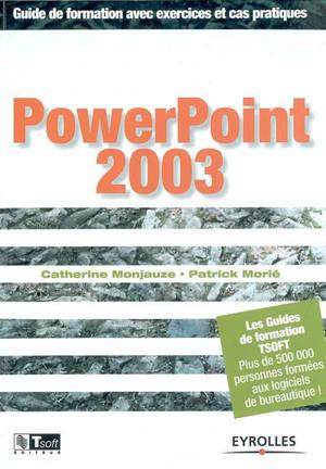PowerPoint 2003 : guide de formation avec exercices et cas pratiques