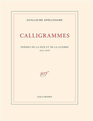 Calligrammes : poèmes de la paix et de la guerre : 1913-1916