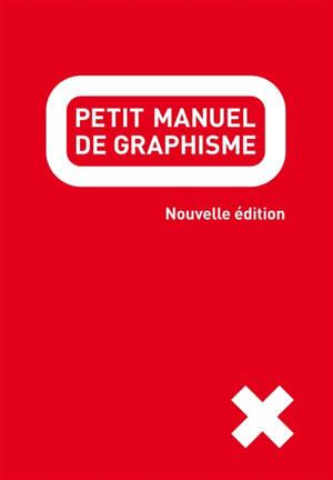 Petit manuel de graphisme