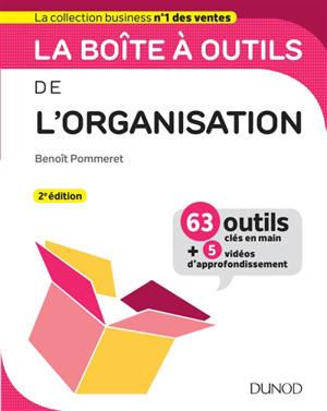 La boîte à outils de l'organisation : 63 outils & méthodes