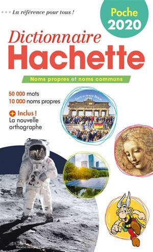 Dictionnaire Hachette encyclopédique de poche 2020 : noms propres et noms communs : 50.000 mots, 10.000 noms propres