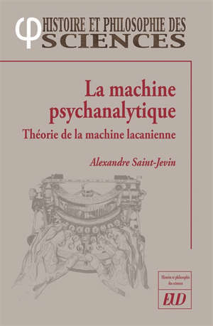 La machine psychanalytique : théorie de la machine lacanienne