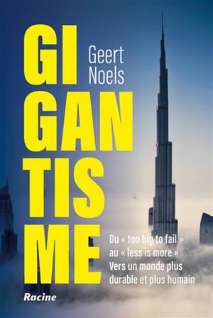 """Gigantisme : de """"too big to fail"""" vers du plus lent, du plus petit et du plus humain"""