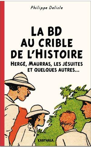 La BD au crible de l'histoire : Hergé, Maurras, les jésuites et quelques autres...