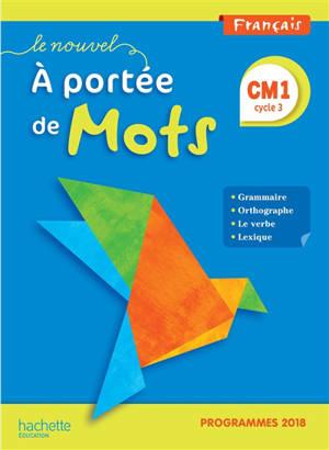 Le nouvel A portée de mots, français CM1, cycle 3 : programmes 2018