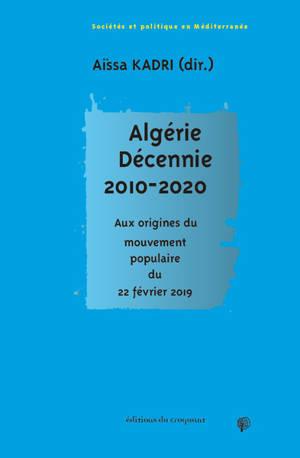 Algérie, décennie 2010 : aux origines du mouvement populaire du 22 février 2019