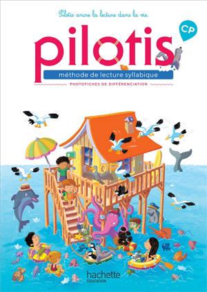 Pilotis, méthode de lecture syllabique CP : photofiches de différenciation : programmes 2018