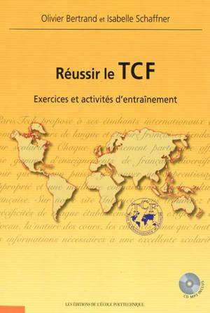 Réussir le TCF : exercices et activités d'entraînement