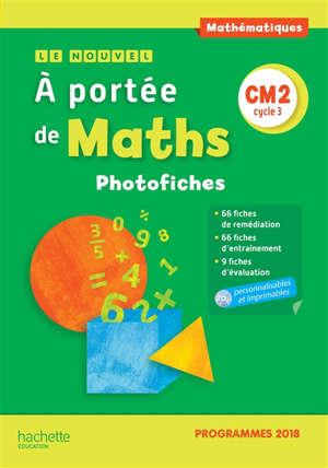 Le nouvel à portée de maths, mathématiques, CM2, cycle 3 : photofiches