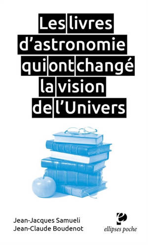 Les livres d'astronomie qui ont changé la vision de l'Univers