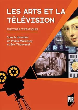Les arts et la télévision : discours et pratiques