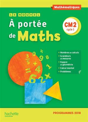 Le nouvel A portée de maths, CM2, cycle 3 : manuel de l'élève
