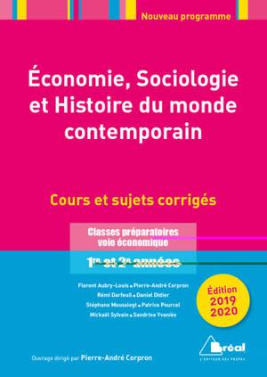 Economie, sociologie et histoire du monde contemporain, 2019-2020 : classes préparatoires voie économique 1re et 2e années : cours et sujets corrigés