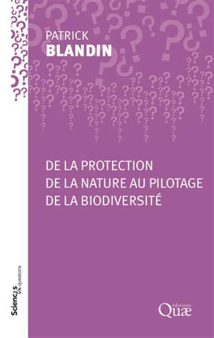 De la protection de la nature au pilotage de la biodiversité