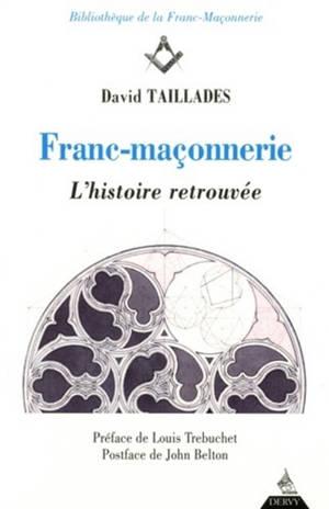 Franc-maçonnerie : l'histoire retrouvée