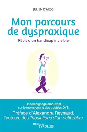 Mon parcours de dyspraxique : récit d'un handicap invisible