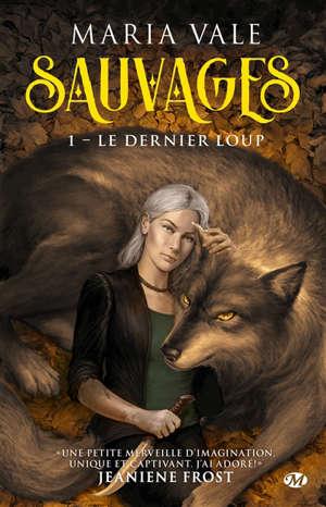 Sauvages. Volume 1, Le dernier loup