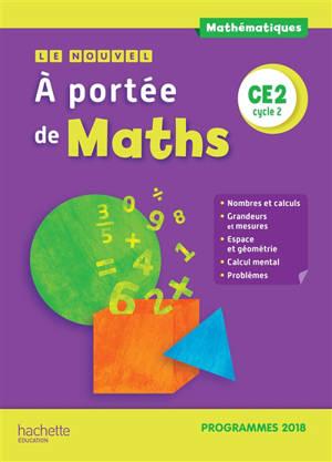 Le nouvel A portée de maths CE2, cycle 2 : programmes 2018