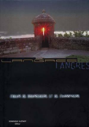 Langres, coeur de Bourgogne et de Champagne