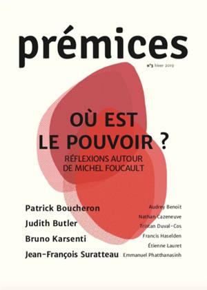 Prémices. n° 3, Où est le pouvoir ? : réflexions autour de Michel Foucault