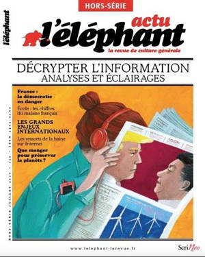 Eléphant (L') : la revue, hors série, Décrypter l'information : analyses et éclairages