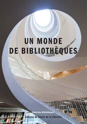 Un monde de bibliothèques