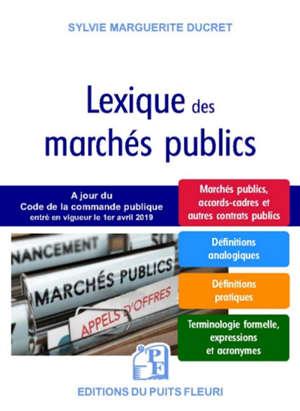 Lexique pratique des marchés publics : marchés publics, accords-cadres et autres contrats publics