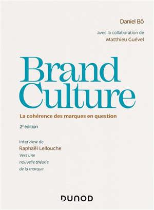 Brand culture : la cohérence des marques en question