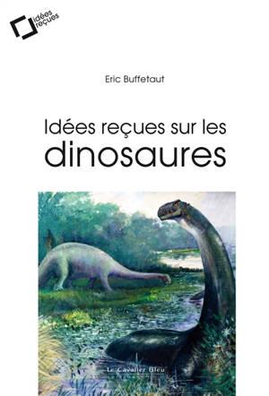Idées reçues sur les dinosaures