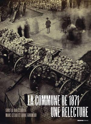 La Commune de 1871 : une relecture