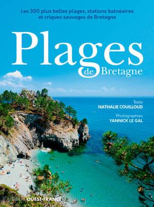 Plages de Bretagne : les 300 plus belles plages, stations balnéaires et criques sauvages de Bretagne